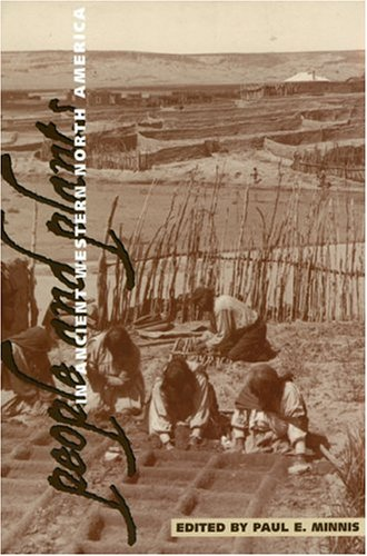 People and plants in ancient western North America: Minnis, Paul E