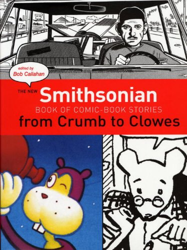 New Smithsonian Book Of Comic Book Stories: From Crumb To Clowes