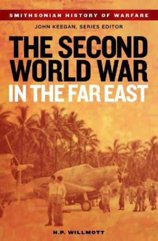 9781588341921: The Second World War in the Far East (Smithsonian History of Warfare)