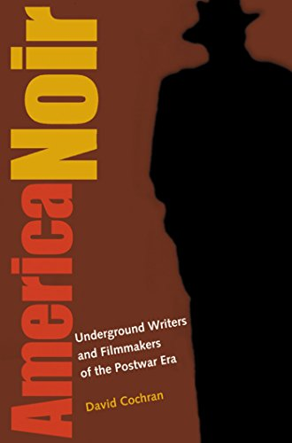 9781588342188: America Noir: Underground Writers and Filmmakers of the Postwar Era