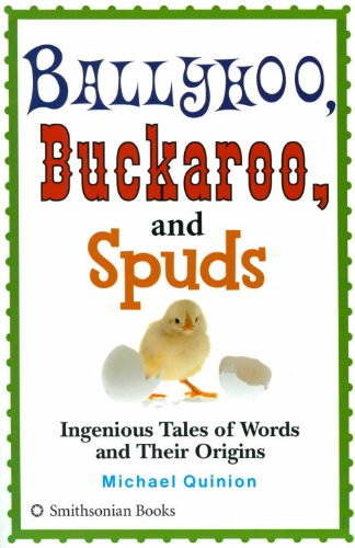 9781588342195: Ballyhoo, Buckaroo, and Spuds: Ingenious Tales of Words and Their Origins