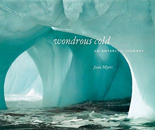 9781588342386: Wondrous Cold: An Antarctic Journey