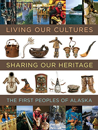 9781588342706: Living Our Cultures, Sharing Our Heritage: The First Peoples of Alaska