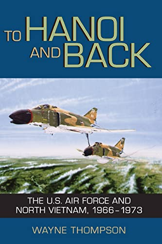 9781588342836: To Hanoi and Back: The U.S. Air Force and North Vietnam, 1966-1973