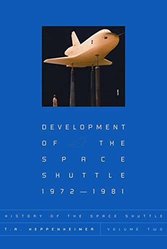 9781588342850: Development of the Shuttle: 1972-1981 (History of the Space Shuttle)