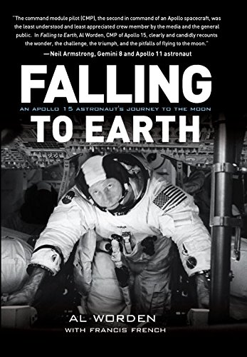 Falling to Earth: An Apollo 15 Astronaut's Journey to the Moon [signed copy] with signed poem ins...