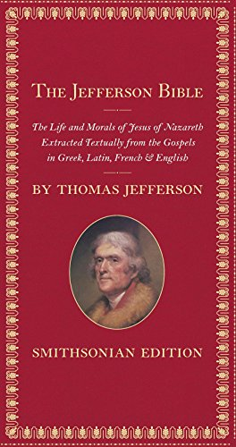 The Jefferson Bible, Smithsonian Edition: The Life and Morals of Jesus of Nazareth