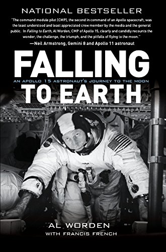 9781588343338: Falling to Earth: An Apollo 15 Astronaut's Journey to the Moon