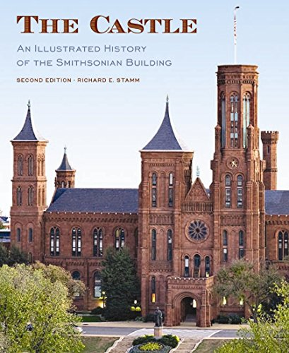 9781588343512: The Castle, Second Edition: An Illustrated History of the Smithsonian Building