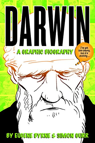 Darwin: A Graphic Biography: Byrne, Eugene