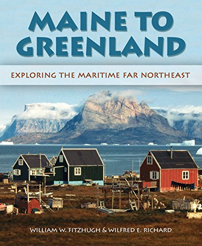 9781588343772: Maine to Greenland: Exploring the Maritime Far Northeast