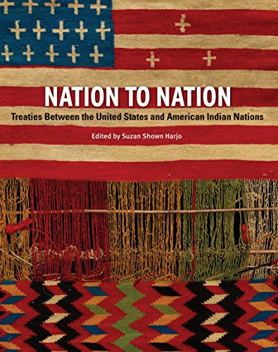 Nation to Nation: Treaties Between the United States & American Indian Nations