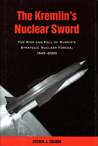 9781588344847: The Kremlin's Nuclear Sword: The Rise and Fall of Russia's Strategic Nuclear Forces 1945-2000