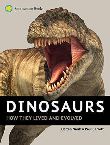 Dinosaurs: How They Lived and Evolved (Hardcover): Darren Naish