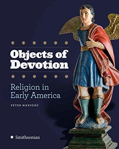 9781588345929: Objects of Devotion: Religion in Early America