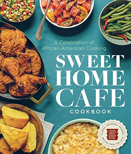 9781588346407: Sweet Home Cafe Cookbook: A Celebration of African American Cooking