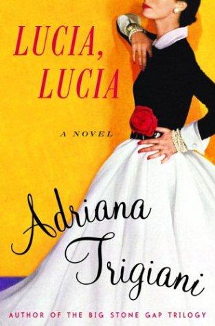 9781588362872: Lucia, Lucia [Hardcover] by Trigiani, Adriana