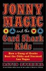 9781588364944: Jonny Magic and the Card Shark Kids: How a Gang of Geeks Beat the Odds and Stormed Las Vegas