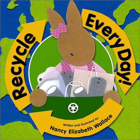 9781588370181: Recycle Every Day!