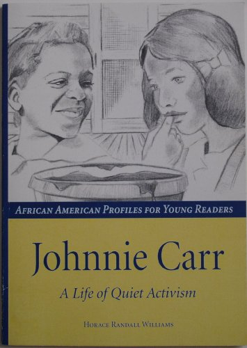 9781588380258: Johnnie Carr: A Life of Quiet Activism (African American Profiles for the Young)