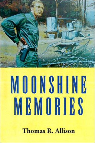 Moonshine Memories: Thomas R. Allison