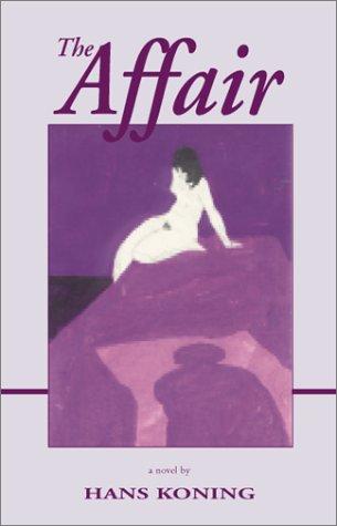 9781588380517: The Affair (Hans Koning Reprint Series)