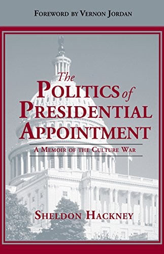 9781588380685: The Politics of Presidential Appointment: A Memoir of the Culture War