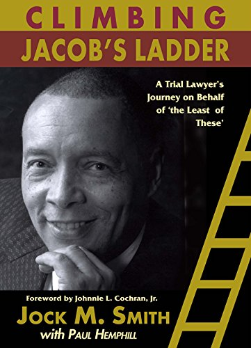Climbing Jacob's Ladder: A Trial Lawyer's Journey on Behalf of 'the Least of These&#...