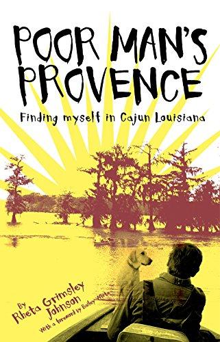 Poor Man's Provence: Finding Myself in Cajun Louisiana: Johnson, Rheta Grimsley