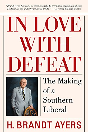 9781588382771: In Love with Defeat: The Making of a Southern Liberal