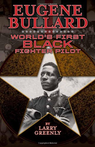 9781588382801: Eugene Bullard: World's First Black Fighter Pilot