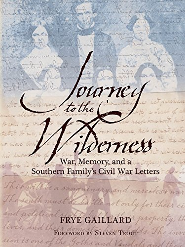 9781588383129: Journey to the Wilderness: War, Memory, and a Southern Family's Civil War Letters