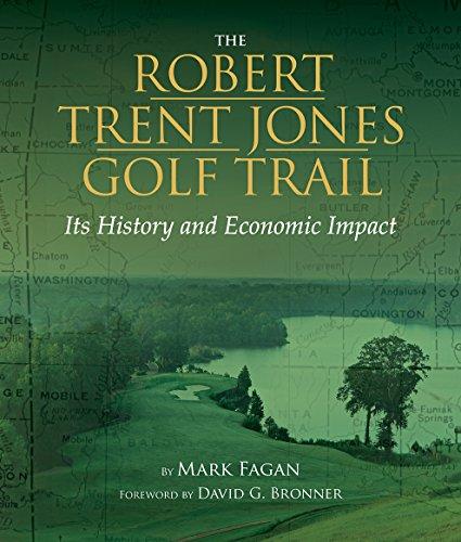 9781588383181: The Robert Trent Jones Golf Trail: Its History and Economic Impact