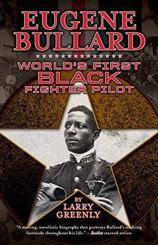 9781588383266: Eugene Bullard: World's First Black Fighter Pilot