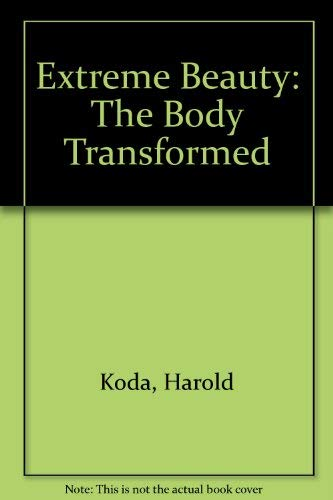 9781588390141: Extreme Beauty : the Body Transformed