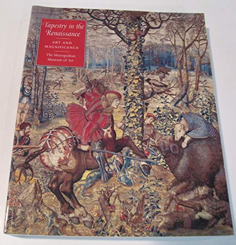 9781588390226: Tapestry in the Renaissance: Art and Magnificence