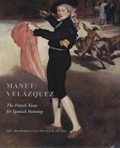 9781588390387: Manet/Velazquez: The French Taste for Spanish Painting