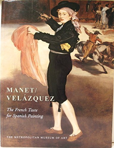 9781588390400: Manet/Velazquez: The French Taste for Spanish Painting