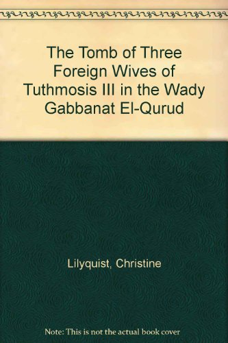 The Tomb of Three Foreign Wives of: Lilyquist, Christine; Hoch,
