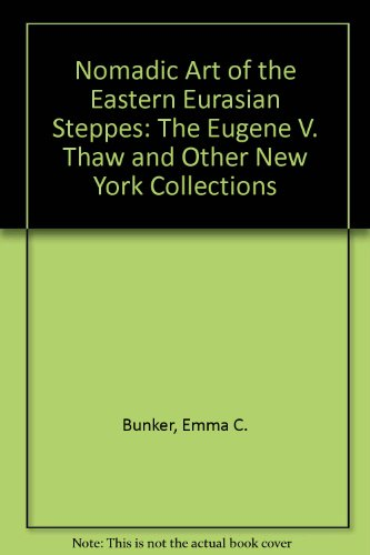 9781588390660: Nomadic Art of the Eastern Eurasian Steppes: The Eugene V. Thaw and Other New York Collections