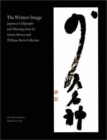 9781588390684: The Written Image: Japanese Calligraphy and Painting from the Sylvan Barnet and William Burto Collection