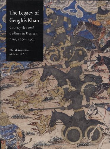 9781588390714: The Legacy of Genghis Khan: Courtly Art and Culture in Western Asia, 1256-1353