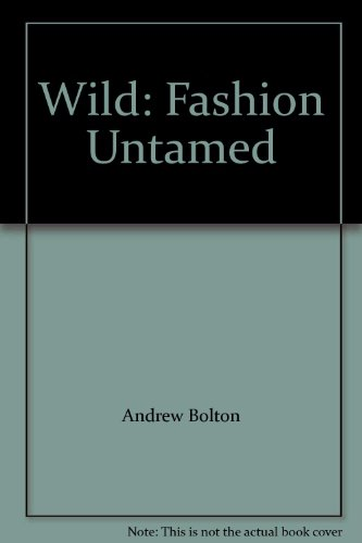 9781588391353: Wild: Fashion Untamed