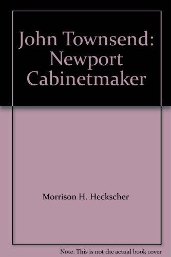 9781588391452: John Townsend: Newport Cabinetmaker
