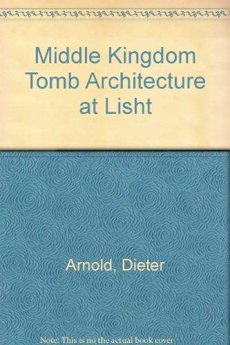 9781588391940: Middle Kingdom Tomb Architecture at Lisht