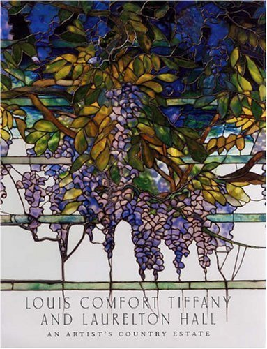 9781588392015: Louis Comfort Tiffany and Laurelton Hall: An Artist's Country Estate