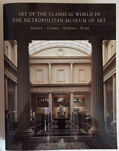 9781588392190: Art of the Classical World in the Metropolitan Museum of Art Greece, Cyprus, Etruria, Rome
