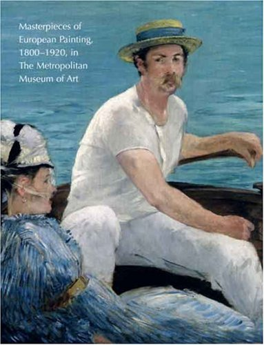 9781588392404: Masterpieces of European Painting, 1800-1920, in the Metropolitan Museum of Art