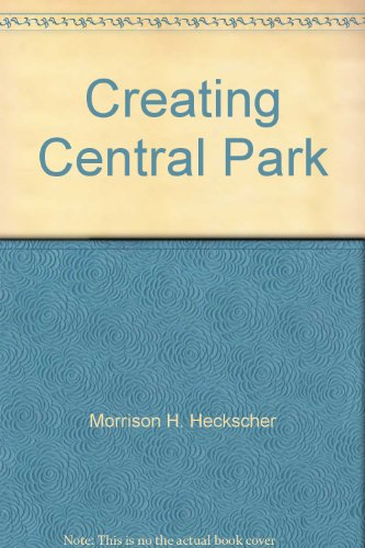 9781588392466: Creating Central Park