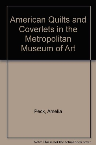 American Quilts and Coverlets in the Metropolitan Museum of Art: Peck, Amelia